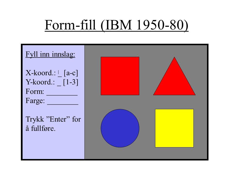 Form-fill (IBM 1950-80) Fyll inn innslag: X-koord.: _ [a-c]